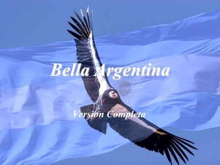 Bella Argentina Version Completa.