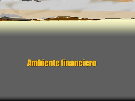 Ambiente financiero.