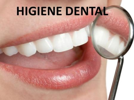 HIGIENE DENTAL.