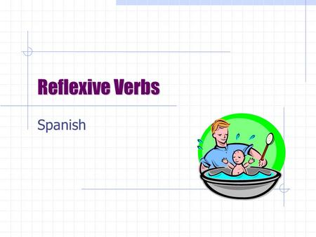 Reflexive Verbs Spanish Los Verbos Reflexivos In the reflexive construction, the subject is also the object A person does as well as receives the action…
