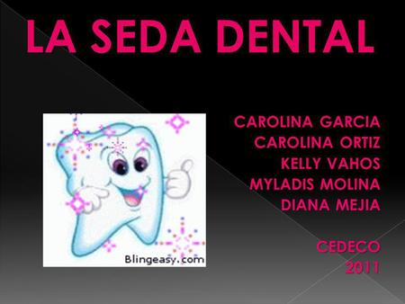 LA SEDA DENTAL CAROLINA GARCIA CAROLINA ORTIZ KELLY VAHOS