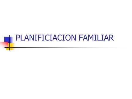 PLANIFICIACION FAMILIAR