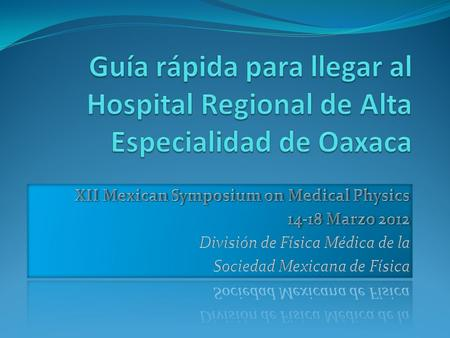 XII Mexican Symposium on Medical Physics 14-18 Marzo 2012