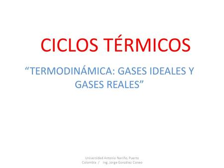 """TERMODINÁMICA: GASES IDEALES Y GASES REALES"""