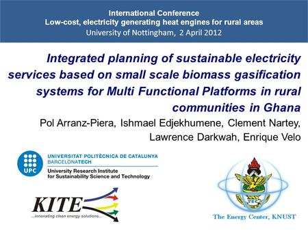 International Conference Low-cost, electricity generating heat engines for rural areas University of Nottingham, 2 April 2012 Integrated planning of sustainable.