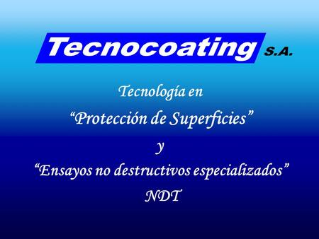 """Protección de Superficies"" ""Ensayos no destructivos especializados"""
