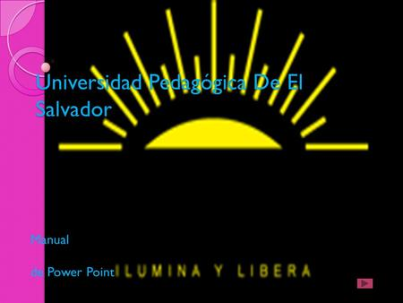 Universidad Pedagógica De El Salvador Manual de Power Point.