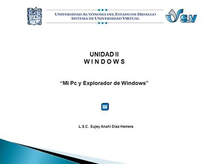 """Mi Pc y Explorador de Windows"" L.S.C. Sujey Anahí Díaz Herrera"