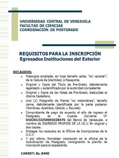REQUISITOS PARA LA INSCRIPCIÓN Egresados Instituciones del Exterior