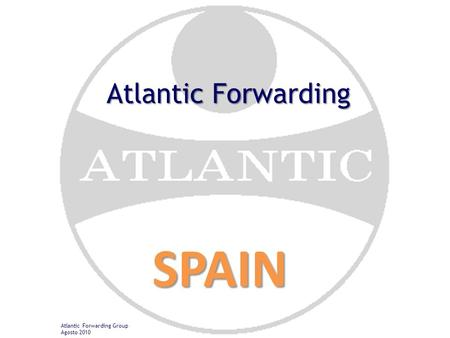 Atlantic Forwarding Group Agosto 2010 Atlantic Forwarding SPAIN.