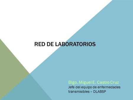 RED DE LABORATORIOS Blgo. Miguel E. Castro Cruz
