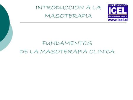 INTRODUCCION A LA MASOTERAPIA FUNDAMENTOS DE LA MASOTERAPIA CLINICA.