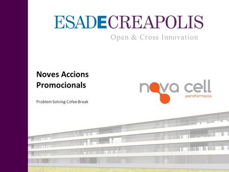 Noves Accions Promocionals Problem Solving Cofee Break Open & Cross Innovation.