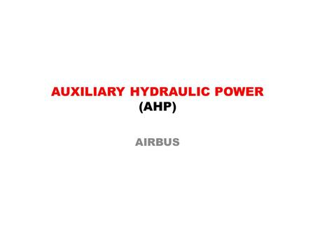 AUXILIARY HYDRAULIC POWER (AHP)