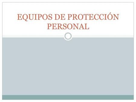 EQUIPOS DE PROTECCIÓN PERSONAL VIDEO  Q1FnRT1o&feature=related  Q1FnRT1o&feature=related.