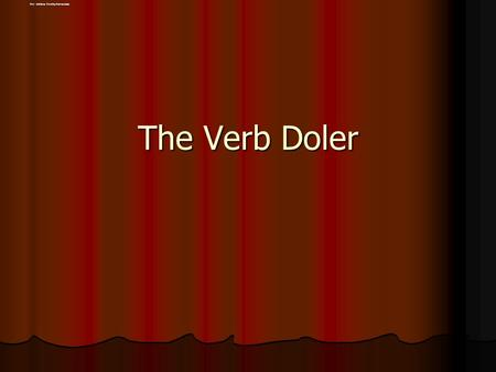 The Verb Doler Por: Adriana Formby-Fernandez. The verb doler means to hurt (to feel pain). Doler is stem changing o to ue. Doler is conjugated the same.