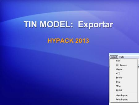 TIN MODEL: Exportar HYPACK 2013.