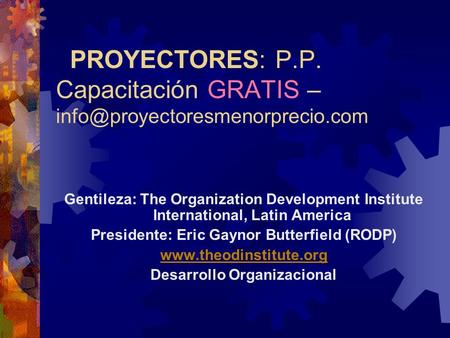 PROYECTORES: P.P. Capacitación GRATIS – Gentileza: The Organization Development Institute International, Latin America.