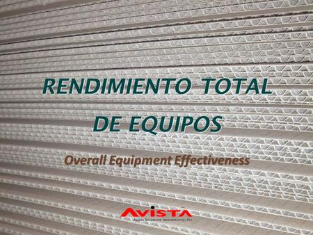 RENDIMIENTO TOTAL DE EQUIPOS Overall Equipment Effectiveness.