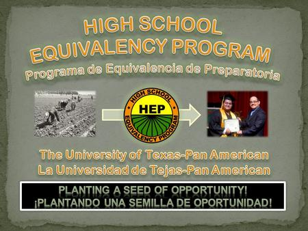 About us Federally-funded program U.S. Department of Education, Office of Migrant Education Provide GED classes and support services to agricultural workers.