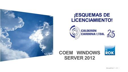 ¡ESQUEMAS DE LICENCIAMIENTO! COEM WINDOWS SERVER 2012.