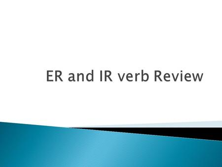 ER and IR verb Review.