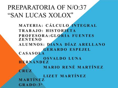 "Preparatoria of n/o:37 ""san Lucas xolox"""