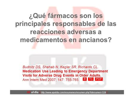 ¿Qué fármacos son los principales responsables de las reacciones adversas a medicamentos en ancianos? Budnitz DS, Shehab N, Kegler SR, Richards CL. Medication.