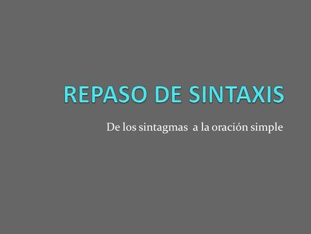 De los sintagmas a la oración simple
