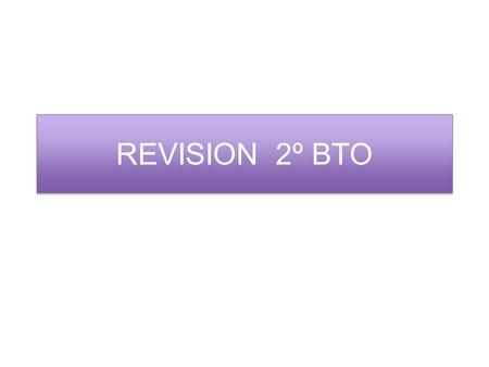 REVISION 2º BTO. Present simple + - ? he/ she / it : -s -es (plays, goes) Conson + y = – ies (study- studies) O = es (go – goes) S, x, ch, sh = es (watch-