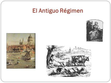 El Antiguo Régimen.