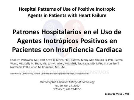 Hospital Patterns of Use of Positive Inotropic Agents in Patients with Heart Failure Patrones Hospitalarios en el Uso de Agentes Inotrópicos Positivos.