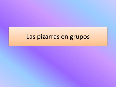 Las pizarras en grupos. Escribe con tus compañeros… It was cloudy when I went to the emergency room. Estaba nublado cuando fui a la sala de emergencias.