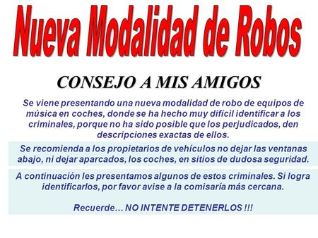 Recuerde… NO INTENTE DETENERLOS !!!