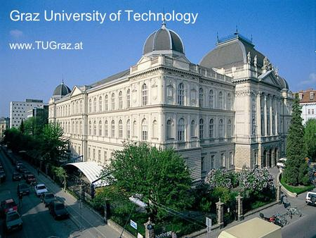 Graz University of Technology www.TUGraz.at. AUSTRIA.