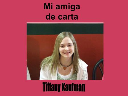 Mi amiga de carta Tiffany Kaufman.