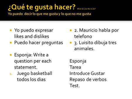 ¿Qué te gusta hacer. What do you like to do