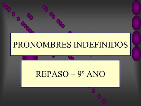 PRONOMBRES INDEFINIDOS
