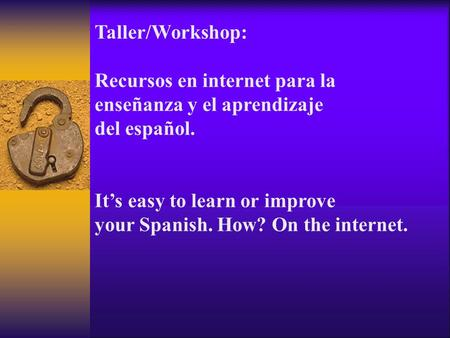 Taller/Workshop: Recursos en internet para la