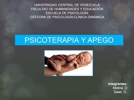 PSICOTERAPIA Y APEGO UNIVERSIDAD CENTRAL DE VENEZUELA