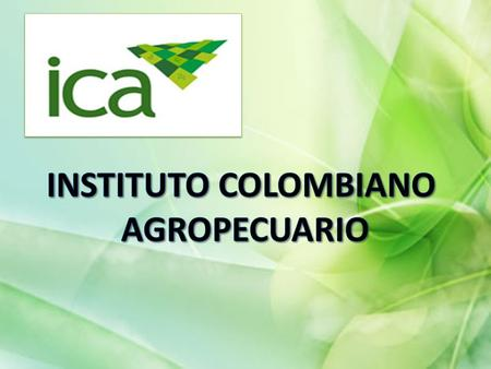 INSTITUTO COLOMBIANO AGROPECUARIO.
