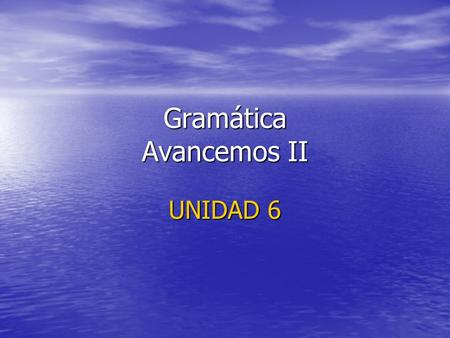 Gramática Avancemos II UNIDAD 6. Affirmative tú commands, p. 315 Used to tell someone to do something Used to tell someone to do something Regular tú