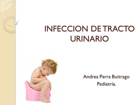 INFECCION DE TRACTO URINARIO
