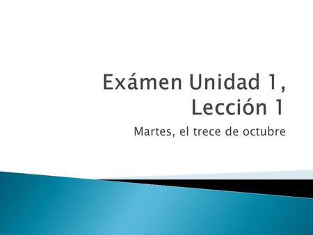 Martes, el trece de octubre. Talk about daily activities Vocabulary p. 51 of textbook Tell where people are from Use subject pronouns to replace the subject.