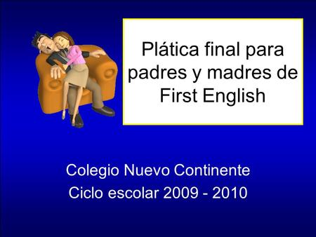 Plática final para padres y madres de First English