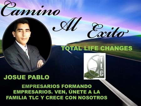 TOTAL LIFE CHANGES JOSUE PABLO