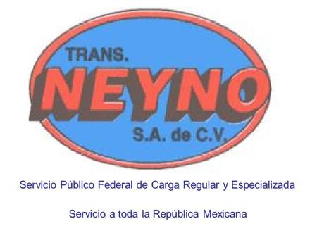 Servicio Público Federal de Carga Regular y Especializada