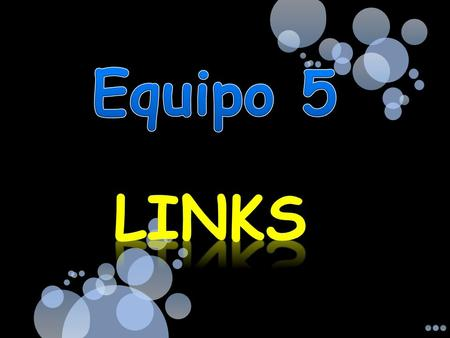 Equipo 5 LINKS.