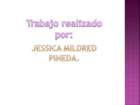 Jessica mildred pineda.