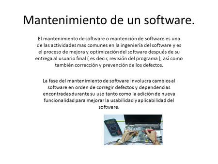 Mantenimiento de un software.
